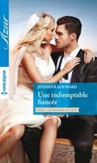 Une indomptable fiancée ebook by Jennifer Hayward