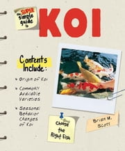 Super Simple Guide to Koi ebook by Kobo.Web.Store.Products.Fields.ContributorFieldViewModel
