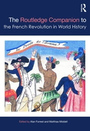 The Routledge Companion to the French Revolution in World History ebook by Alan Forrest,Matthias Middell