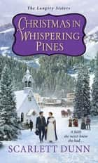Christmas in Whispering Pines ebook by Scarlett Dunn