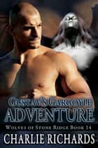 Gustav's Gargoyle Adventures - Book 14 ebook by Charlie Richards