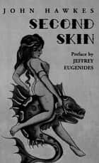 Second Skin ebook by John Hawkes