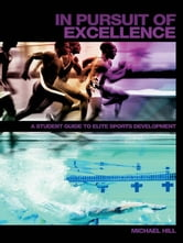 In Pursuit of Excellence - A Student Guide to Elite Sports Development ebook by Michael Hill
