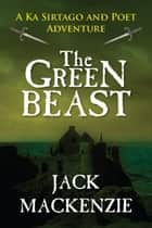 The Green Beast ebook by Jack Mackenzie