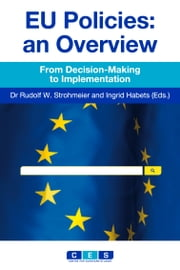 EU Policies: an Overview - From Decision-Making to Implementation ebook by Dr. Rudolf W. Strohmeier,Ingrid Habets
