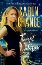 Tempt the Stars: A Cassie Palmer Novel - A Cassie Palmer Novel ebook by Karen Chance