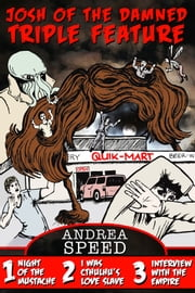 Josh of the Damned Triple Feature, 1 (Josh of the Damned, #3) ebook by Andrea Speed