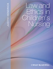 Law and Ethics in Children's Nursing ebook by Judith Hendrick