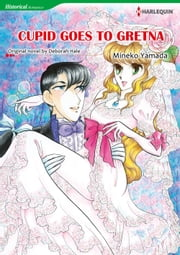 CUPID GOES TO GRETNA (Harlequin Comics) - Harlequin Comics ebook by Deborah Hale,Mineko Yamada