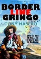 Borderline Gringo ebook by Tony Masero