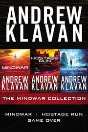The MindWar Trilogy - MindWar, Hostage Run, and Game Over ebook by Andrew Klavan
