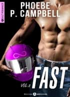 Fast - 2 ebook by Phoebe P. Campbell