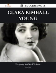 Clara Kimball Young 50 Success Facts - Everything you need to know about Clara Kimball Young ebook by Scott Nash