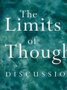 The Limits of Thought - Discussions between J. Krishnamurti and David Bohm ebook by David Bohm, J. Krishnamurti, Ray McCoy