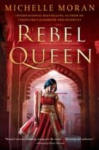 Rebel Queen ebook by Michelle Moran