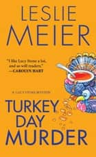 Turkey Day Murder eBook by Leslie Meier