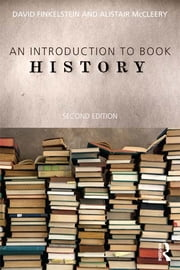 Introduction to Book History ebook by David Finkelstein,Alistair McCleery