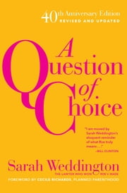 A Question of Choice ekitaplar by Sarah Weddington, Cecile Richards