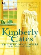 The Wedding Dress ebook by Kimberly Cates