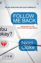 Follow Me Back eBook by Nicci Cloke