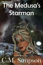 The Medusa's Starman - a science fiction short story ebook by C.M. Simpson