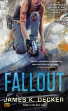Fallout ebook by James K. Decker