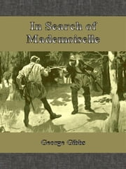 In Search of Mademoiselle ebook by George Gibbs