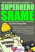Superhero Shame ebook by Chris Reynolds