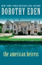The American Heiress ebook by Dorothy Eden
