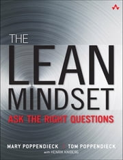 The Lean Mindset - Ask the Right Questions ebook by Mary Poppendieck,Tom Poppendieck
