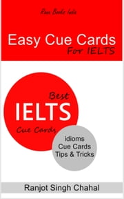Easy Cue Cards for IELTS ebook by Ranjot Singh Chahal
