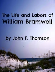 The Life and Labors of William Bramwell ebook by John F. Thomson