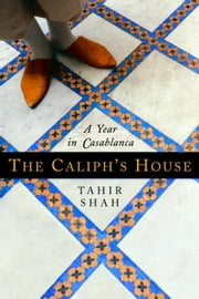 The Caliph's House ebook by Kobo.Web.Store.Products.Fields.ContributorFieldViewModel
