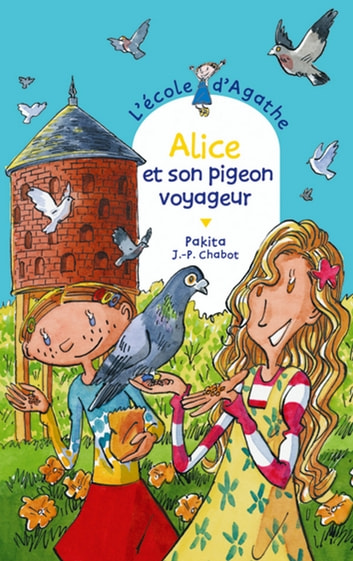 Alice et son pigeon voyageur ebook by Pakita