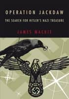 Operation Jackdaw ebook by James Mackie