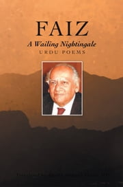 Faiz, A Wailing Nightingale ebook by Khalid Hameed Shaida