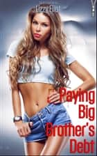 Paying Big Brother's Debt ebook by Lizzy Eliot
