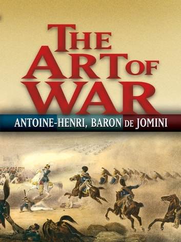 The Art of War ebook by Antoine-Henri Jomini