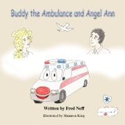 Buddy the Ambulance and Angel Ann ebook by Fred Neff,Shannon King