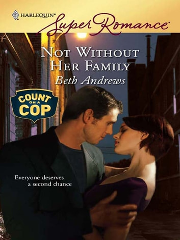 Not Without Her Family - A Single Dad Romance ebook by Beth Andrews