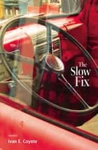 The Slow Fix ebook by Ivan Coyote