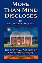 More Than Mind Discloses ebook by William LePar