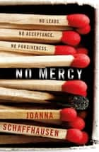 No Mercy ebook by Joanna Schaffhausen