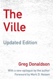 The Ville - Cops and Kids in Urban America, Updated Edition ebook by Greg Donaldson,Mark D. Naison