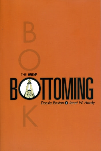 The New Bottoming Book ebook by Dossie Easton