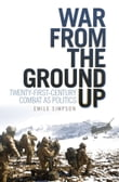 War From the Ground Up: Twenty-First Century Combat as Politics