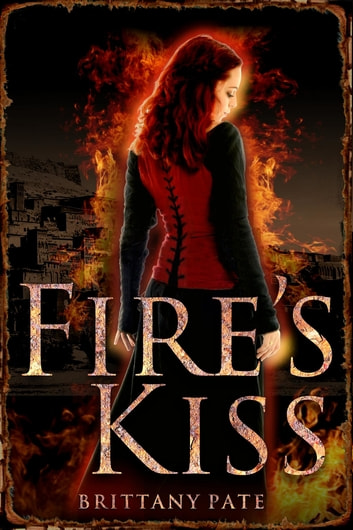Fire's Kiss ebook by Brittany Pate