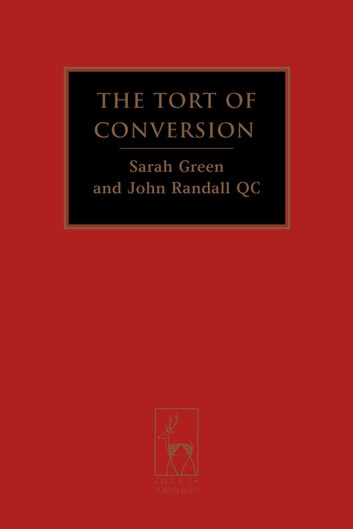 The Tort of Conversion ebook by Sarah Green,Mr John Randall