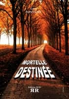 Mortelle Destinee eBook by Luce Fontaine