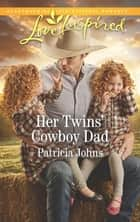 Her Twins' Cowboy Dad ebook by Patricia Johns